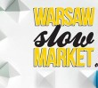 Warsaw Slow Market vol.2 - targi slow food, mody i designu
