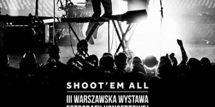 Shoot'em All – III Warszawska Wystawa Fotografii Koncertowej