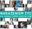"""""""Z narażeniem życia – Polacy ratujący Żydów podczas Zagłady"""""""